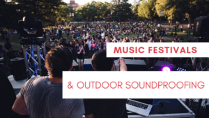 music festivals and outdoor soundproofing