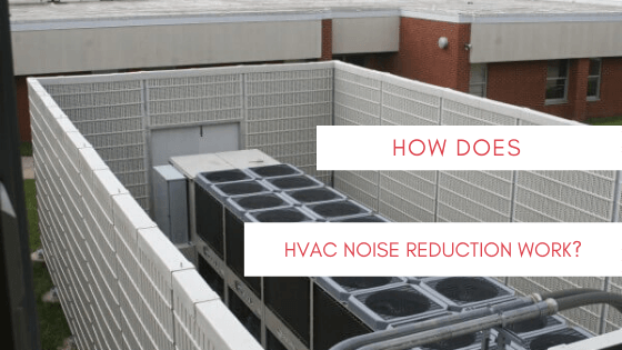 How Does HVAC Noise Reduction Work