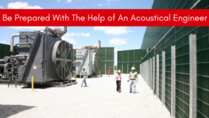 Be prepared with help of an acoustical engineer