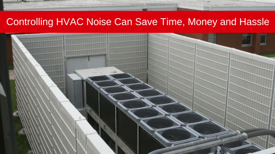 commercial HVAC noise can save time, money and hassle