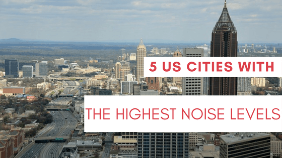 5 U.S. cities with the high noise levels