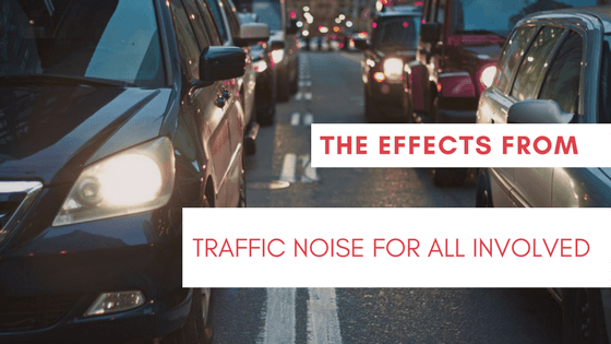 the effects from traffic noise for all involved