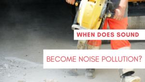 When does sound become noise pollution?