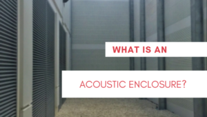 What Is An Acoustic Enclosure?
