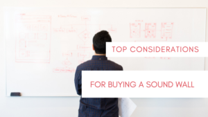 Top considerations for buying a sound wall