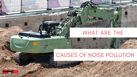 What Are The Causes of Noise Pollution