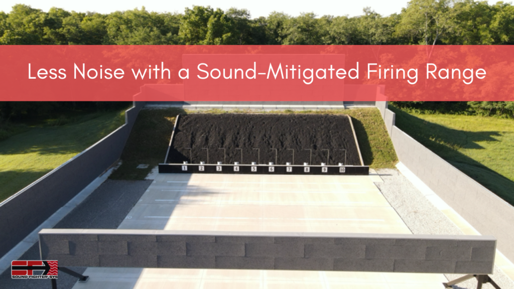 Less Noise with a Sound-Mitigated Firing Range